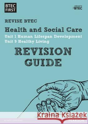 BTEC First in Health and Social Care Revision Guide  9781446909812
