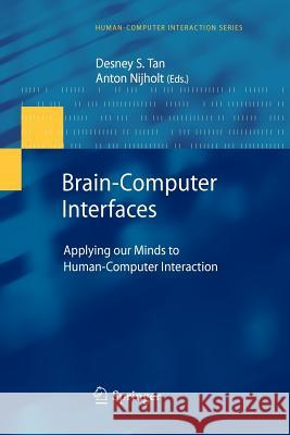 Brain-Computer Interfaces: Applying Our Minds to Human-Computer Interaction Desney S. Tan Anton Nijholt 9781447125716