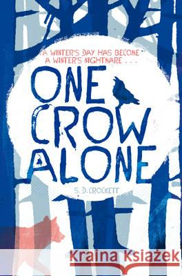 One Crow Alone Sophie Crockett 9781447202455