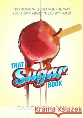 That Sugar Book Damon Gameau 9781447299714