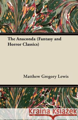 The Anaconda (Fantasy and Horror Classics) Matthew Gregory Lewis 9781447406129 Fantasy and Horror Classics