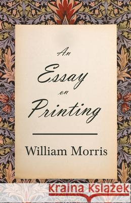 An Essay on Printing William Morris 9781447470366