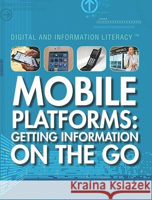 Mobile Platforms: Getting Information on the Go Colin Wilkinson 9781448822911