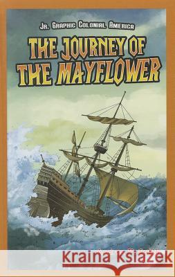 The Journey of the Mayflower Andrea P. Smith 9781448851867