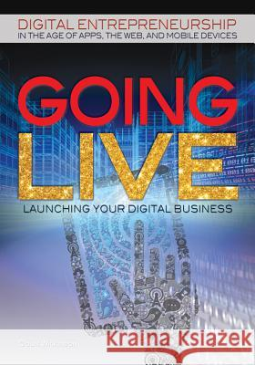 Going Live: Launching Your Digital Business Colin Wilkinson 9781448869275