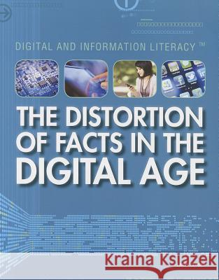 The Distortion of Facts in the Digital Age Larry Gerber 9781448883684