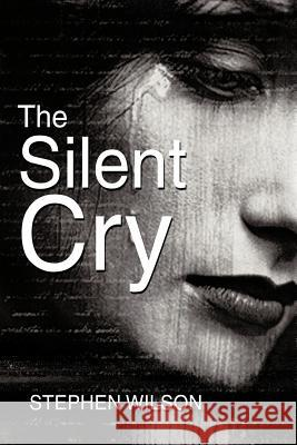 The Silent Cry Stephen Wilson 9781449035273