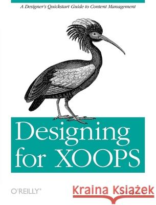 Designing for XOOPS : A Designer's Quickstart Guide to Content Management Sun Ruoyu 9781449308964