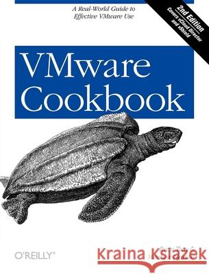 VMware Cookbook: A Real-World Guide to Effective VMware Use Ryan Troy 9781449314477