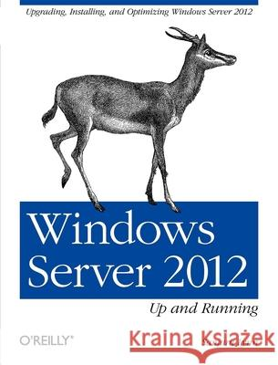 Windows Server 2012: Up and Running Samara Lynn 9781449320751