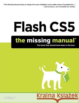 Flash Cs5: The Missing Manual Chris Grover 9781449380250