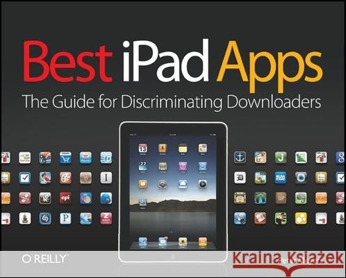 Best iPad Apps: The Guide for Discriminating Downloaders  9781449392475