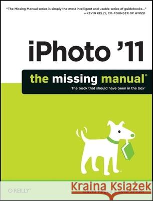 iPhoto '11: The Missing Manual: The Book That Should Have Been in the Box David Pogue 9781449393236
