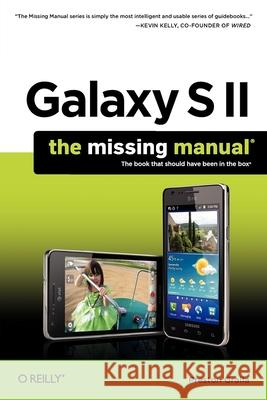 Galaxy S II: The Missing Manual Preston Gralla 9781449396817 0