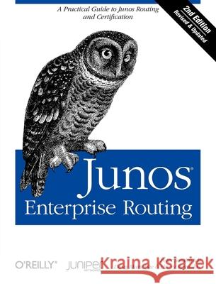 Junos Enterprise Routing: A Practical Guide to Junos Routing and Certification Peter Southwick Doug Marschke Harry Reynolds 9781449398637