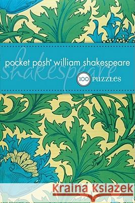 Pocket Posh William Shakespeare: 100 Puzzles & Quizzes The Puzzle Society 9781449401252