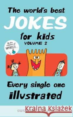 The World's Best Jokes for Kids Volume 2: Every Single One Illustrated Lisa Swerling Ralph Lazar 9781449497996