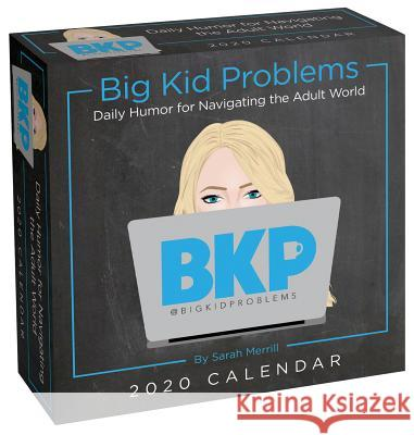 Big Kid Problems 2020 Day-To-Day Calendar: Daily Humor for Navigating the Adult World Sarah Merrill 9781449499464
