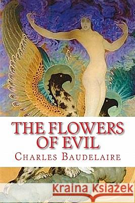 The Flowers of Evil Charles Baudelaire 9781449555436