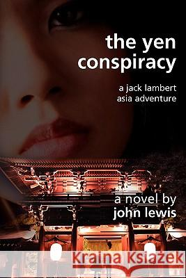 The Yen Conspiracy John Lewis 9781449585181