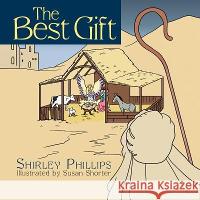The Best Gift Shirley Phillips 9781449742294