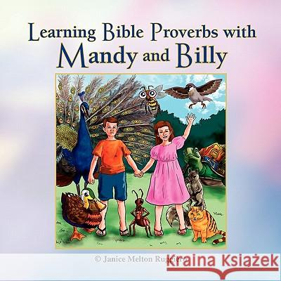 Learning Bible Proverbs with Mandy and Billy Janice Melton Ruggiero 9781450044615
