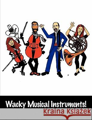 Wacky Musical Instruments! Xiao 9781450054904