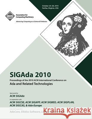 Sigada 10 Proceedings of 2010 ACM International Conference on ADA Ada Conference Committee 9781450300278