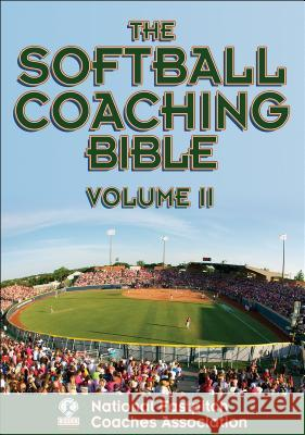 The Softball Coaching Bible, Volume II National Fastpitch Coaches Association   Gayle Blevins National Fastpitch Coaches Association 9781450424653