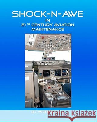 Shock-N-Awe in 21st Century Aviation Maintenance Algy F. Giles Conrad B. House 9781450582896