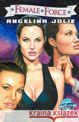 Female Force: Angelina Jolie Brent Sprecher Paul Andrew Manton 9781450735322