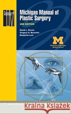Michigan Manual of Plastic Surgery David L Brown 9781451183672