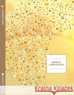 Jeremiah, Lamentations Learner Guide; Books of Faith Series Walter C. Bouzard 9781451402704