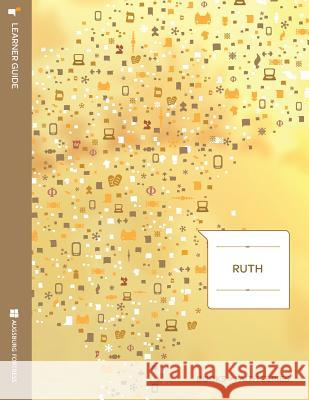 Ruth: Learner Guide; Books of Faith Series Diane Levy Jacobson David Vasquez Levy 9781451402728