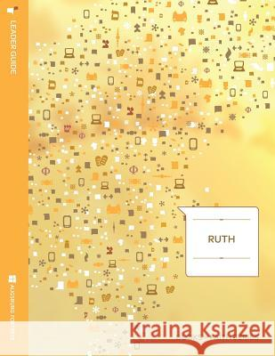 Ruth: Leader Guide; Books of Faith Series Diane Levy Jacobson David Vasquez Levy 9781451402735