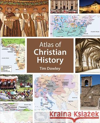 Atlas of Christian History Tim Dowley 9781451499704