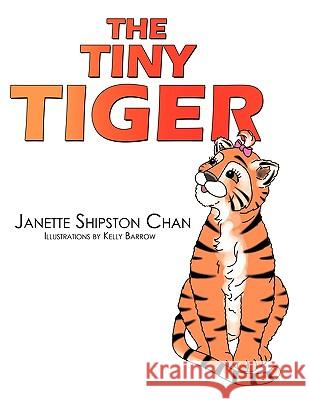The Tiny Tiger Janette Shipsto 9781452041063
