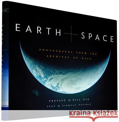 Earth and Space : Photographs from the Archives of NASA. Preface: Bill Nye. Ed. NASA Astrophysics Performance Assessment Committee Nirmala Nataraj United States                            Nasa Nasa 9781452134352 Chronicle Books (CA)