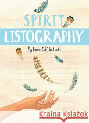 Spirit Listography: My Inner Self in Lists Lisa Nola 9781452148335 Chronicle Books
