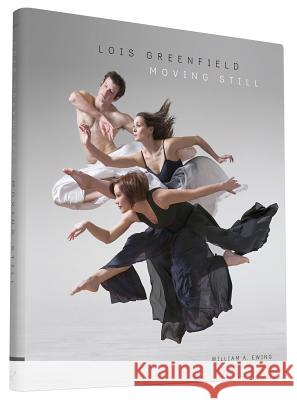 Lois Greenfield: Moving Still Lois Greenfield 9781452150208