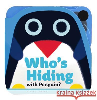 Who's Hiding with Penguin? Vincent Mathy 9781452156613