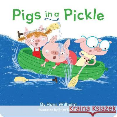 Pigs in a Pickle Hans Wilhelm 9781452178967