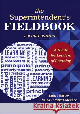 The Superintendent's Fieldbook: A Guide for Leaders of Learning Harvey S James 9781452217499