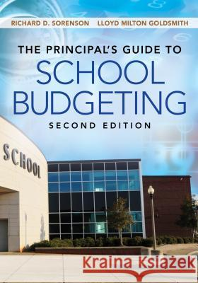 The Principal's Guide to School Budgeting Richard D Sorenson 9781452255477