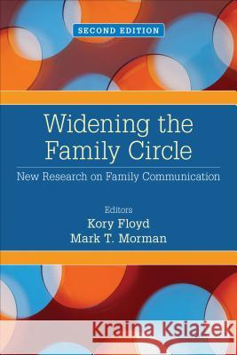 Widening the Family Circle : New Research on Family Communication Kory Floyd 9781452256948 Not Avail