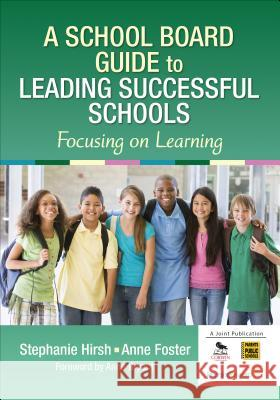 A School Board Guide to Leading Successful Schools : Focusing on Learning Stephanie Hirsh 9781452290423