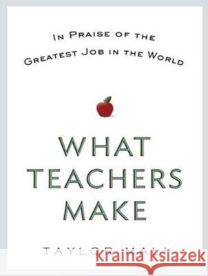 What Teachers Make: In Praise of the Greatest Job in the World - audiobook Taylor Mali Adam Verner 9781452606279