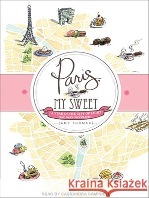 Paris, My Sweet: A Year in the City of Light (and Dark Chocolate) - audiobook  9781452607863