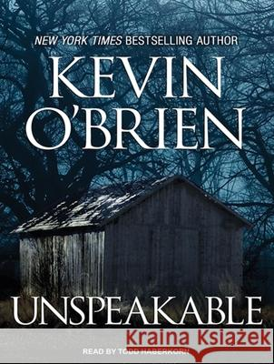 Unspeakable - audiobook Kevin O'Brien Todd Haberkorn 9781452616124