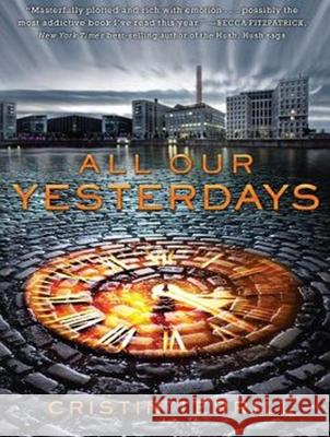 All Our Yesterdays - audiobook Cristin Terrill Therese Plummer 9781452618968